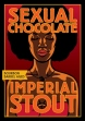 Foothills Sexual Chocolate Imperial Stout BBA